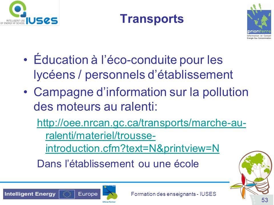 Formation des enseignants - IUSES 53 Transports Éducation à léco-conduite pour les lycéens / personnels détablissement Campagne dinformation sur la po