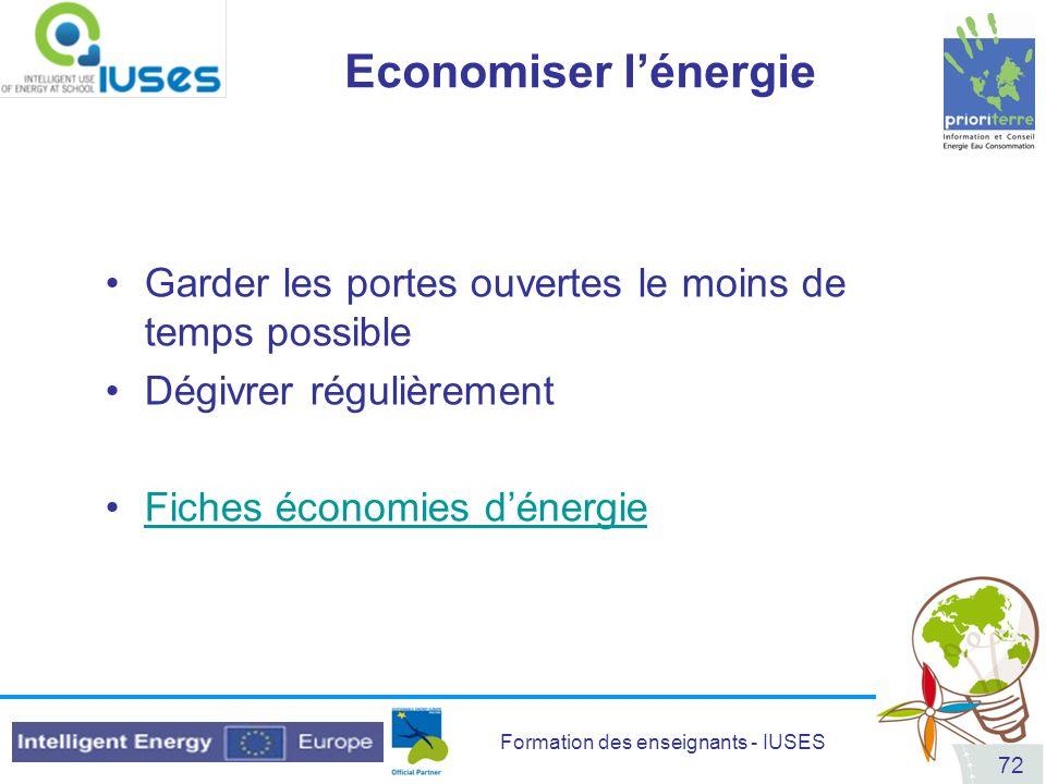 Formation des enseignants - IUSES 72 Economiser lénergie Garder les portes ouvertes le moins de temps possible Dégivrer régulièrement Fiches économies