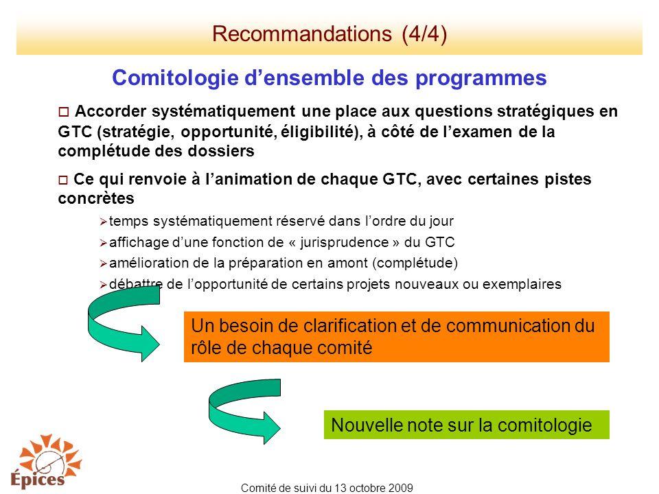 Comitologie densemble des programmes Accorder systématiquement une place aux questions stratégiques en GTC (stratégie, opportunité, éligibilité), à cô