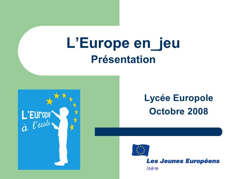 LEurope en_jeu Présentation Lycée Europole Octobre 2008 Isère