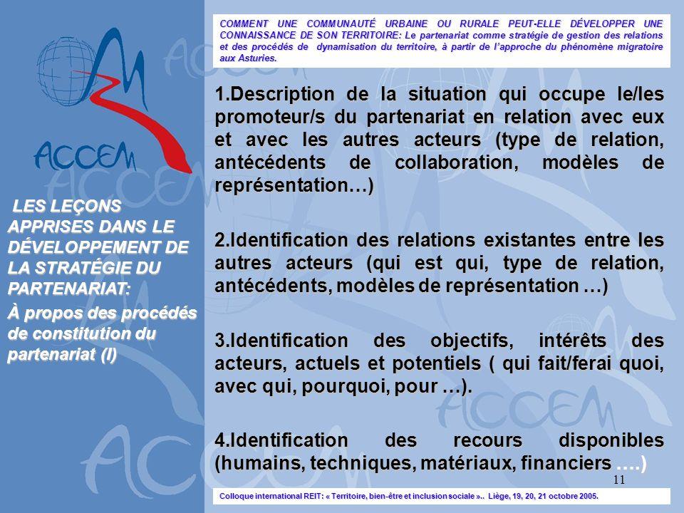 11 1.Description de la situation qui occupe le/les promoteur/s du partenariat en relation avec eux et avec les autres acteurs (type de relation, antéc