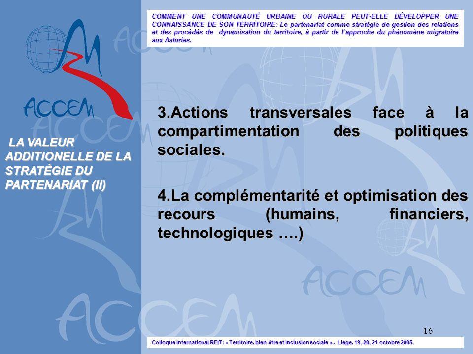 16 3.Actions transversales face à la compartimentation des politiques sociales. 4.La complémentarité et optimisation des recours (humains, financiers,