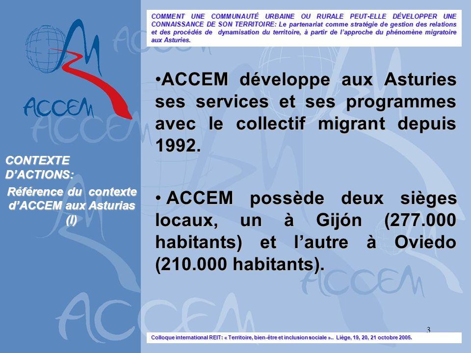 3 ACCEM développe aux Asturies ses services et ses programmes avec le collectif migrant depuis 1992.ACCEM développe aux Asturies ses services et ses p