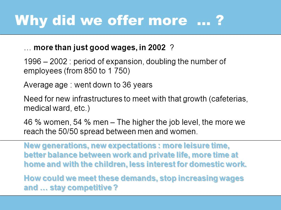 Why did we offer more … .… more than just good wages, in 2002 .