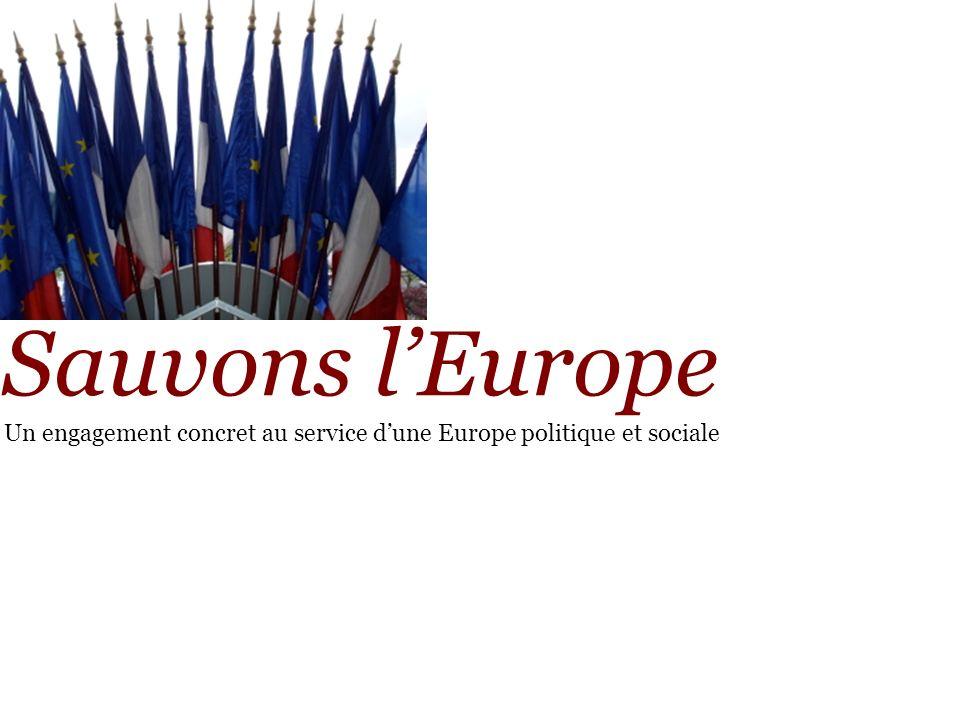 Sauvons lEurope Un engagement concret au service dune Europe politique et sociale