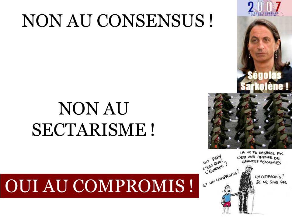 NON AU CONSENSUS ! OUI AU COMPROMIS ! NON AU SECTARISME !