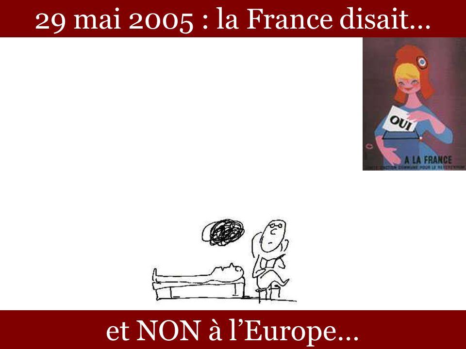 29 mai 2005 : la France disait… et NON à lEurope…