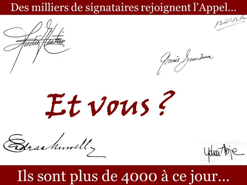 Des milliers de signataires rejoignent lAppel… Ils sont plus de 4000 à ce jour… Et vous ?