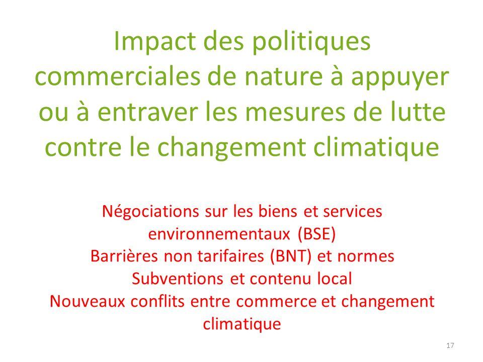 Impact des politiques commerciales de nature à appuyer ou à entraver les mesures de lutte contre le changement climatique Négociations sur les biens e