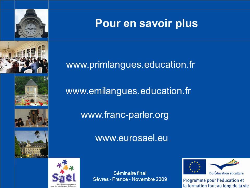 www.primlangues.education.fr www.emilangues.education.fr www.franc-parler.org www.eurosael.eu Pour en savoir plus Séminaire final Sèvres - France - No