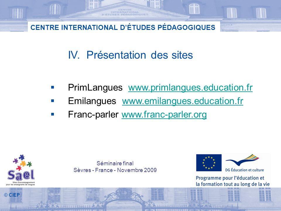 © CIEP CENTRE INTERNATIONAL DÉTUDES PÉDAGOGIQUES IV. Présentation des sites PrimLangues www.primlangues.education.frwww.primlangues.education.fr Emila