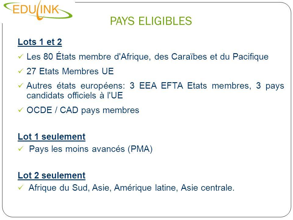 PAYS ELIGIBLES Lots 1 et 2 Les 80 États membre d'Afrique, des Caraïbes et du Pacifique 27 Etats Membres UE Autres états européens: 3 EEA EFTA Etats me