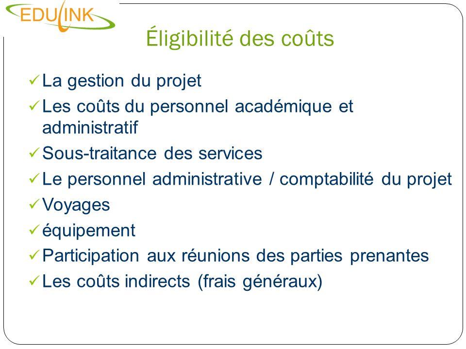 Éligibilité des coûts La gestion du projet Les coûts du personnel académique et administratif Sous-traitance des services Le personnel administrative