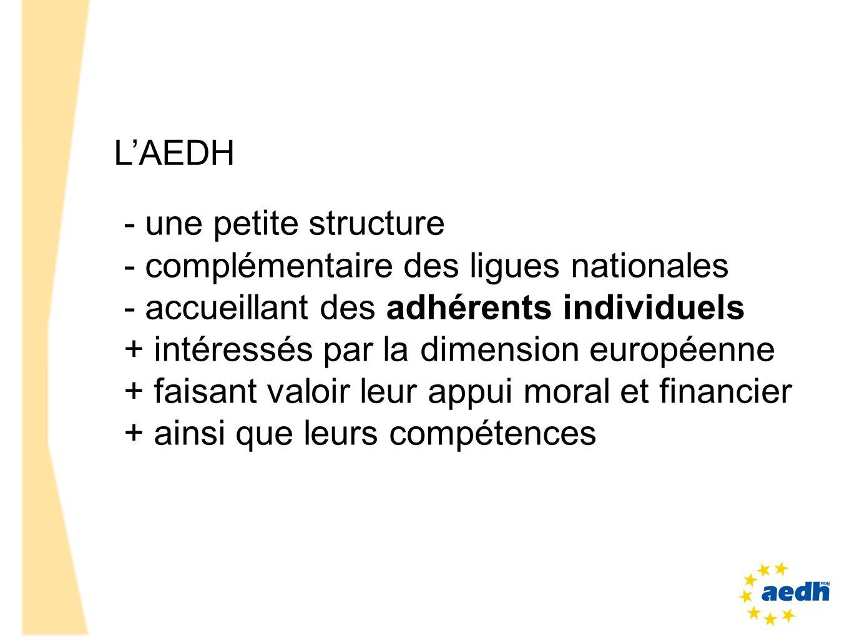 LAEDH - une petite structure - complémentaire des ligues nationales - accueillant des adhérents individuels + intéressés par la dimension européenne +