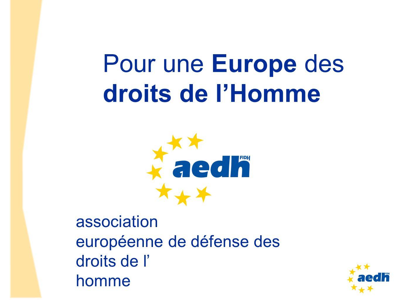 Pour une Europe des droits de lHomme association européenne de défense des droits de l homme