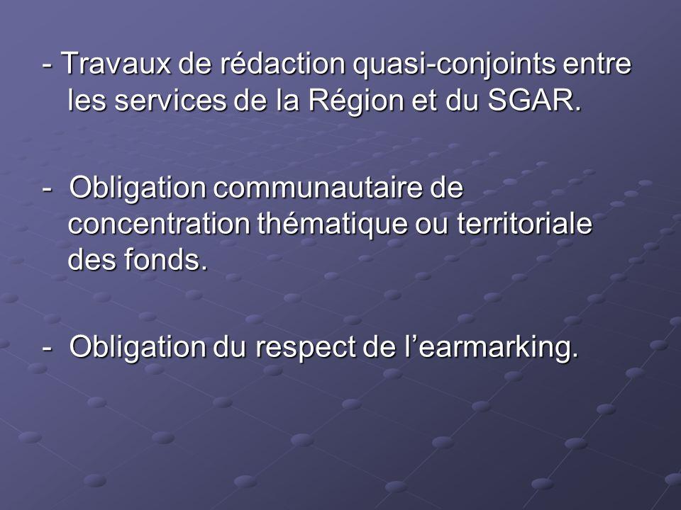 - Travaux de rédaction quasi-conjoints entre les services de la Région et du SGAR. - Obligation communautaire de concentration thématique ou territori