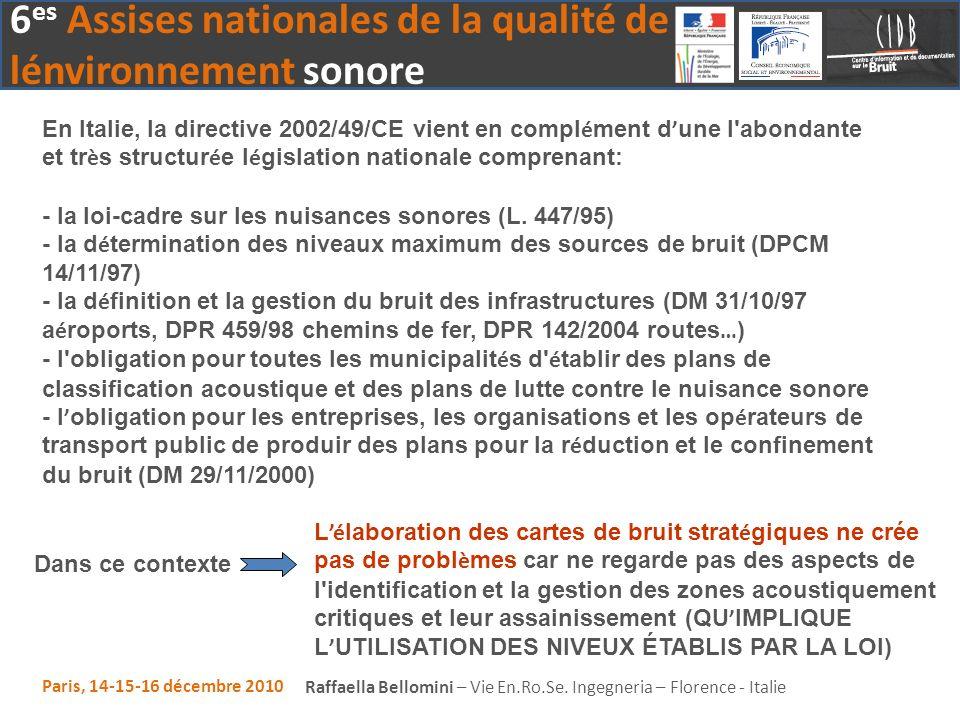 6 es Assises nationales de la qualité de lénvironnement sonore Paris, 14-15-16 décembre 2010 Raffaella Bellomini – Vie En.Ro.Se. Ingegneria – Florence