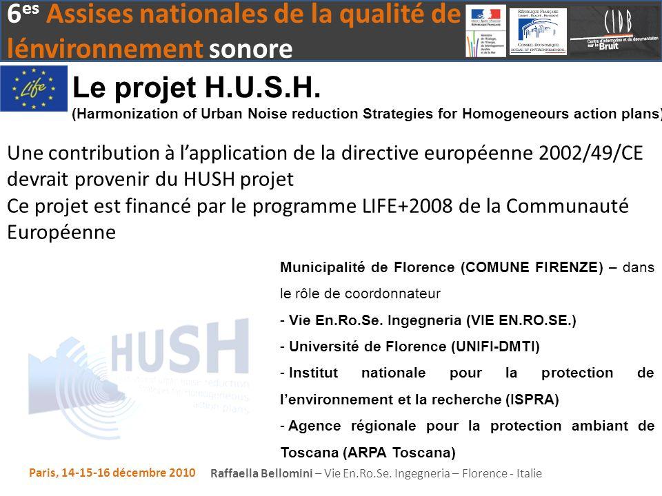 6 es Assises nationales de la qualité de lénvironnement sonore Paris, 14-15-16 décembre 2010 Raffaella Bellomini – Vie En.Ro.Se.
