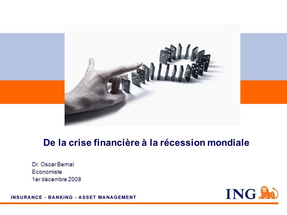 Do not put content on the brand signature area Dr. Oscar Bernal Economiste 1er décembre 2008 De la crise financière à la récession mondiale