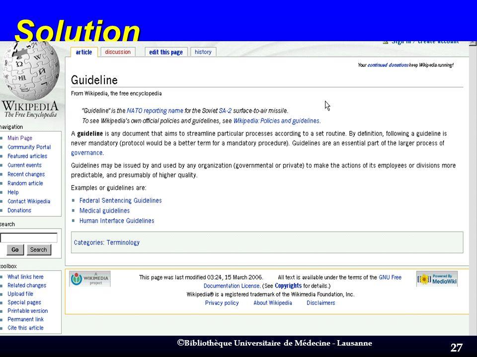 © © Bibliothèque Universitaire de Médecine - Lausanne 27 Solution