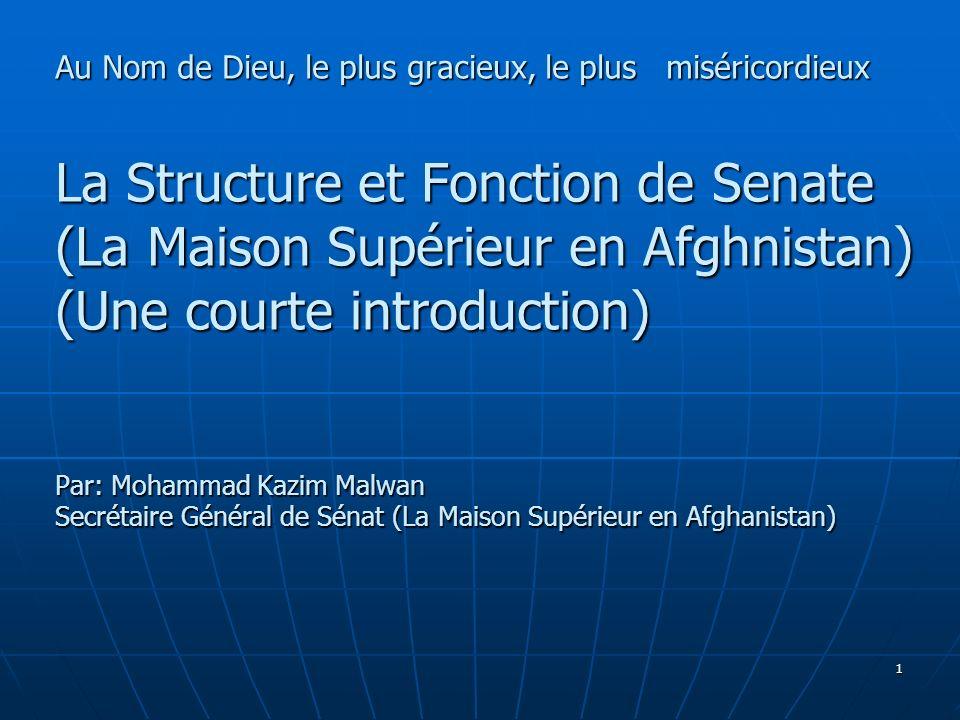 2 L Assemblée National d Afghaniamstan est composée de deux chambres: L Assemblée National d Afghaniamstan est composée de deux chambres: Meshrano Jirga ( La Maison Supérieure) Meshrano Jirga ( La Maison Supérieure) Wolsi Jirga( La Maison des Représantants) Wolsi Jirga( La Maison des Représantants) ( L article 82 de Constitution) ( L article 82 de Constitution) L Assemblée National d Islamique République d Afghanistan a deux séances par anée.La période de chaque normal séance est neuf mois.