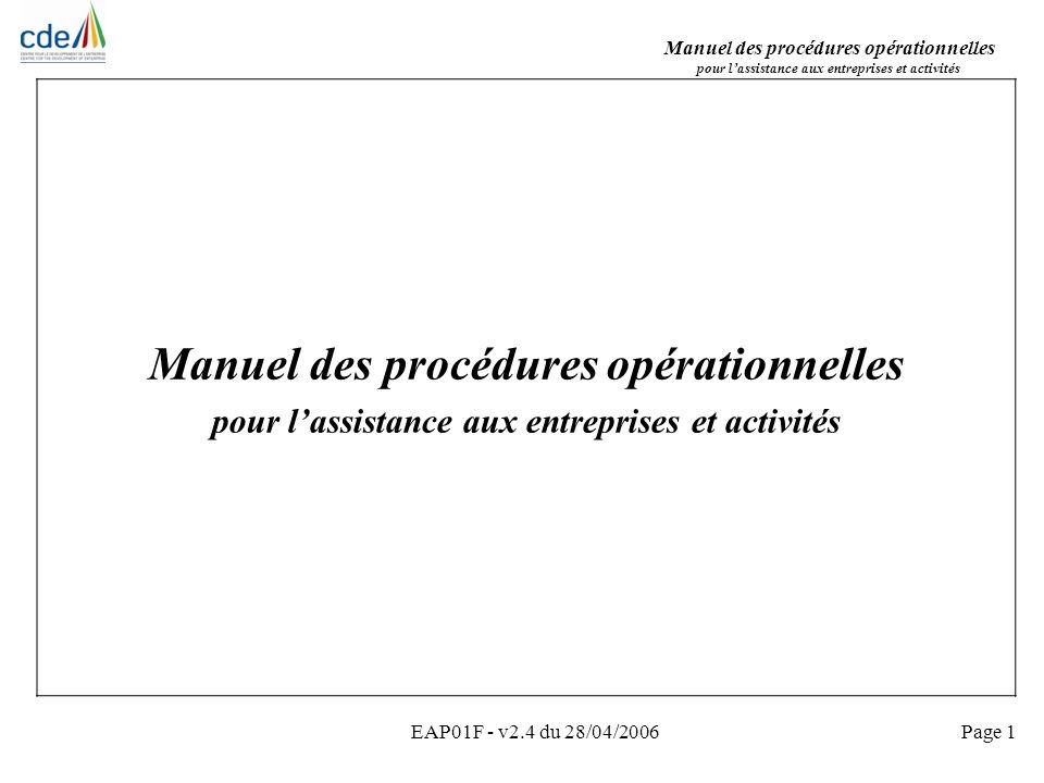 Manuel des procédures opérationnelles pour lassistance aux entreprises et activités EAP01F - v2.4 du 28/04/2006Page 1 Manuel des procédures opérationn
