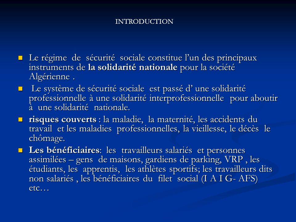 Le régime de sécurité sociale constitue lun des principaux instruments de la solidarité nationale pour la société Algérienne. Le régime de sécurité so