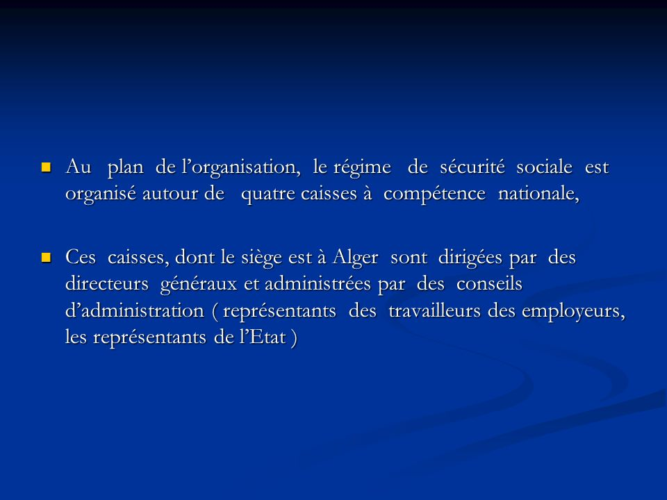 Au plan de lorganisation, le régime de sécurité sociale est organisé autour de quatre caisses à compétence nationale, Au plan de lorganisation, le rég
