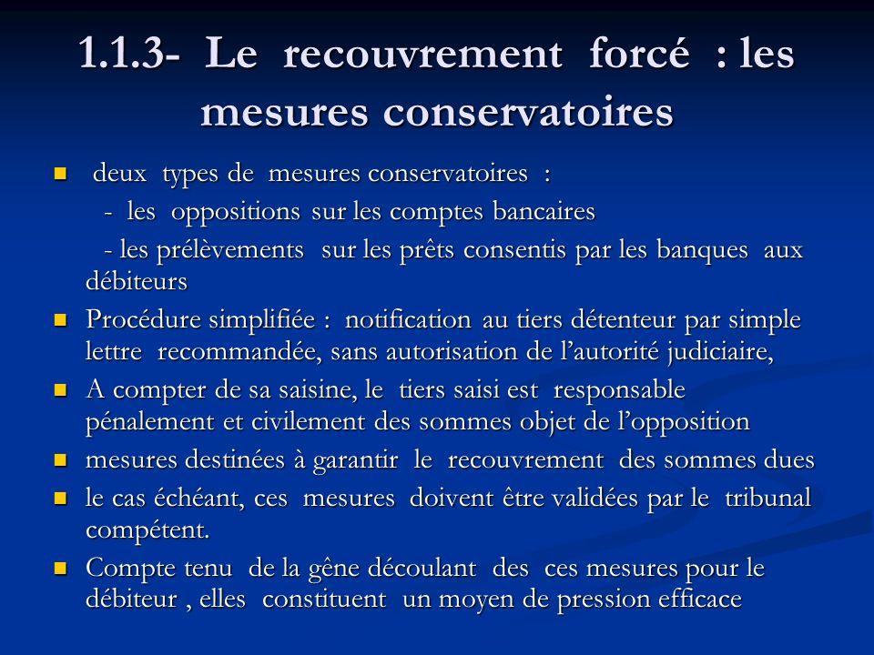 1.1.3- Le recouvrement forcé : les mesures conservatoires deux types de mesures conservatoires : deux types de mesures conservatoires : - les oppositi