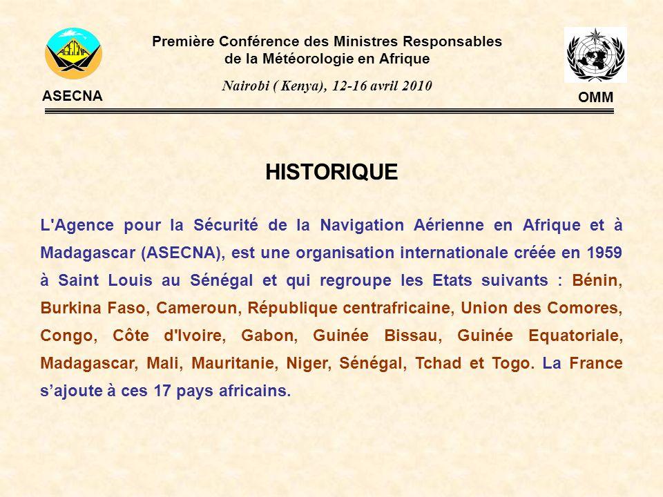 HISTORIQUE L'Agence pour la Sécurité de la Navigation Aérienne en Afrique et à Madagascar (ASECNA), est une organisation internationale créée en 1959