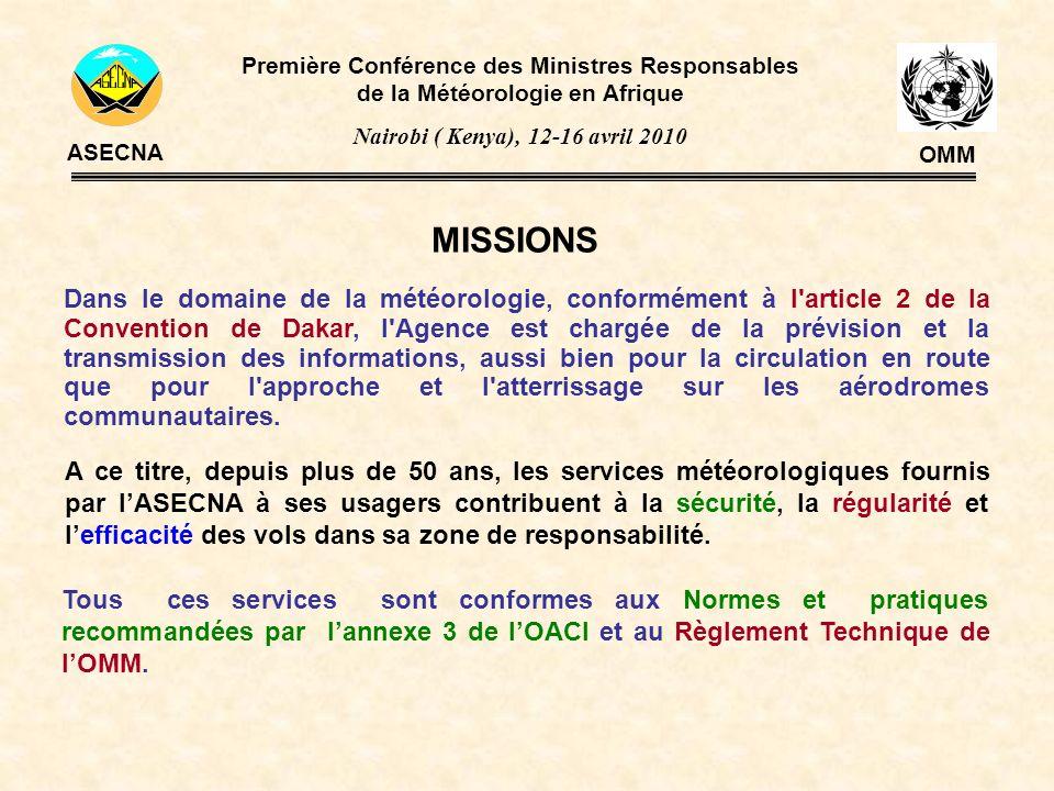 MISSIONS Première Conférence des Ministres Responsables de la Météorologie en Afrique Nairobi ( Kenya), 12-16 avril 2010 ASECNA OMM Dans le domaine de