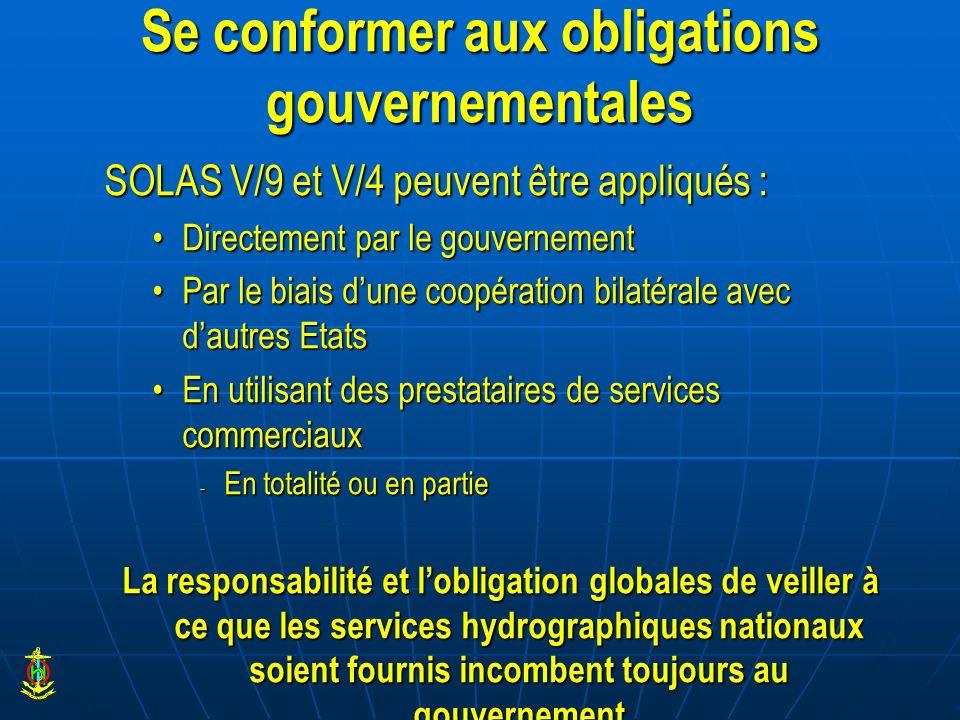 Se conformer aux obligations gouvernementales SOLAS V/9 et V/4 peuvent être appliqués : Directement par le gouvernementDirectement par le gouvernement