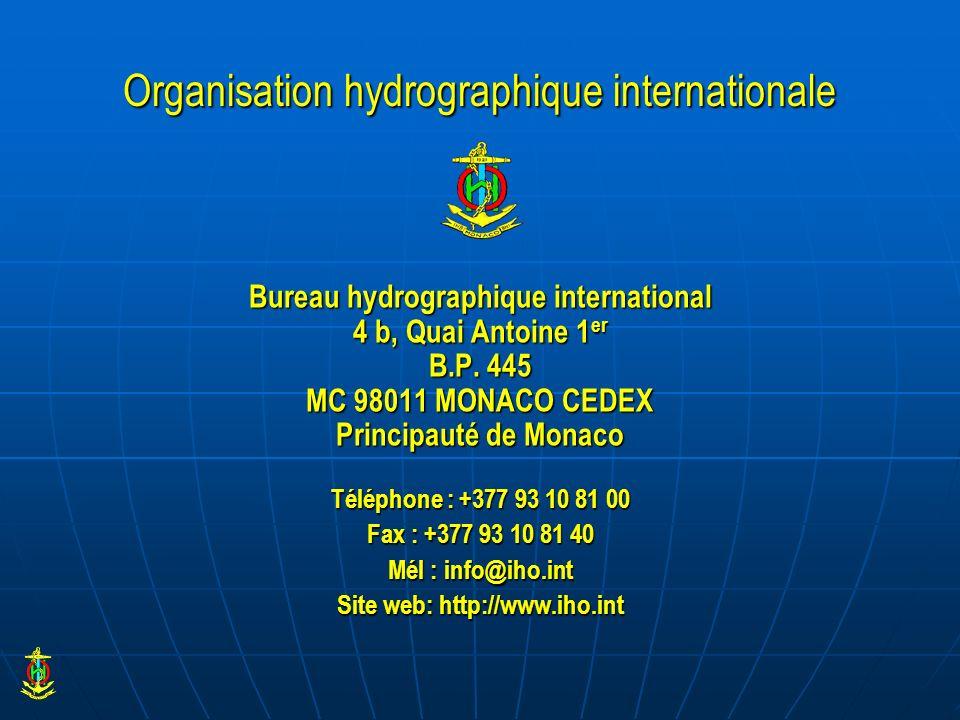 Organisation hydrographique internationale Bureau hydrographique international 4 b, Quai Antoine 1 er B.P. 445 MC 98011 MONACO CEDEX Principauté de Mo
