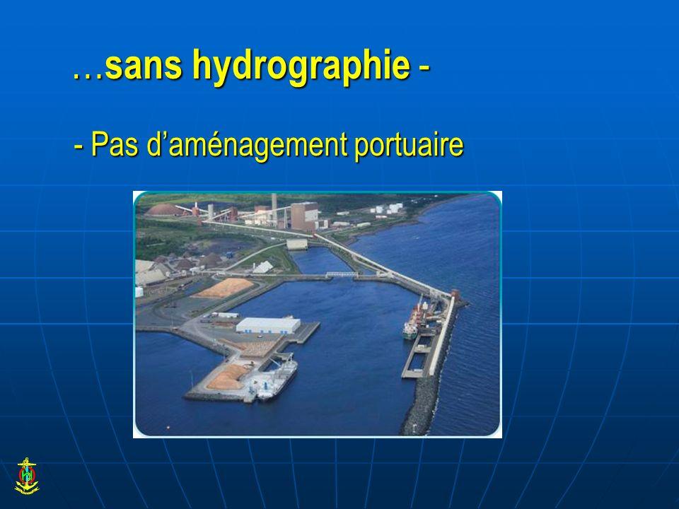 … sans hydrographie - - Pas daménagement portuaire