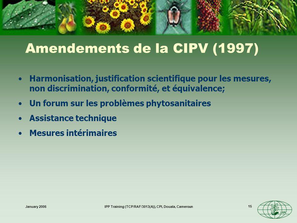 January 2006IPP Training (TCP/RAF/3013(A)), CPI, Douala, Cameroun 15 Harmonisation, justification scientifique pour les mesures, non discrimination, c