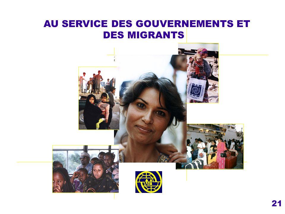 21 AU SERVICE DES GOUVERNEMENTS ET DES MIGRANTS