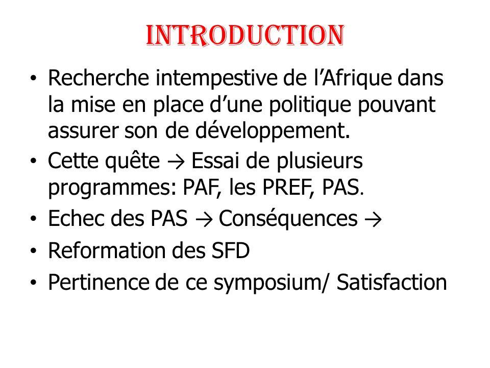PROBLEMATIQUE 1 1990: Renaissance des SFD Naissance de nouvelles IMF, Bénin: PADME, PAPME, FECECAM, FENACREP etc.
