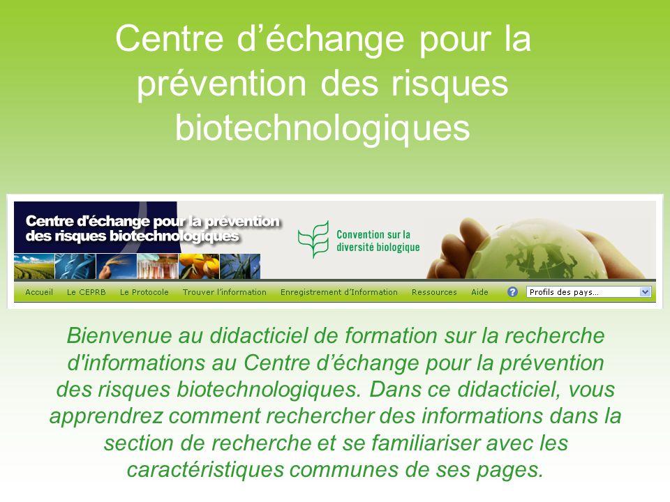 Bienvenue au didacticiel de formation sur la recherche d'informations au Centre déchange pour la prévention des risques biotechnologiques. Dans ce did