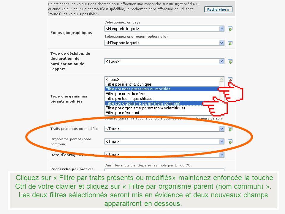 Cliquez sur « Filtre par traits présents ou modifiés» maintenez enfoncée la touche Ctrl de votre clavier et cliquez sur « Filtre par organisme parent
