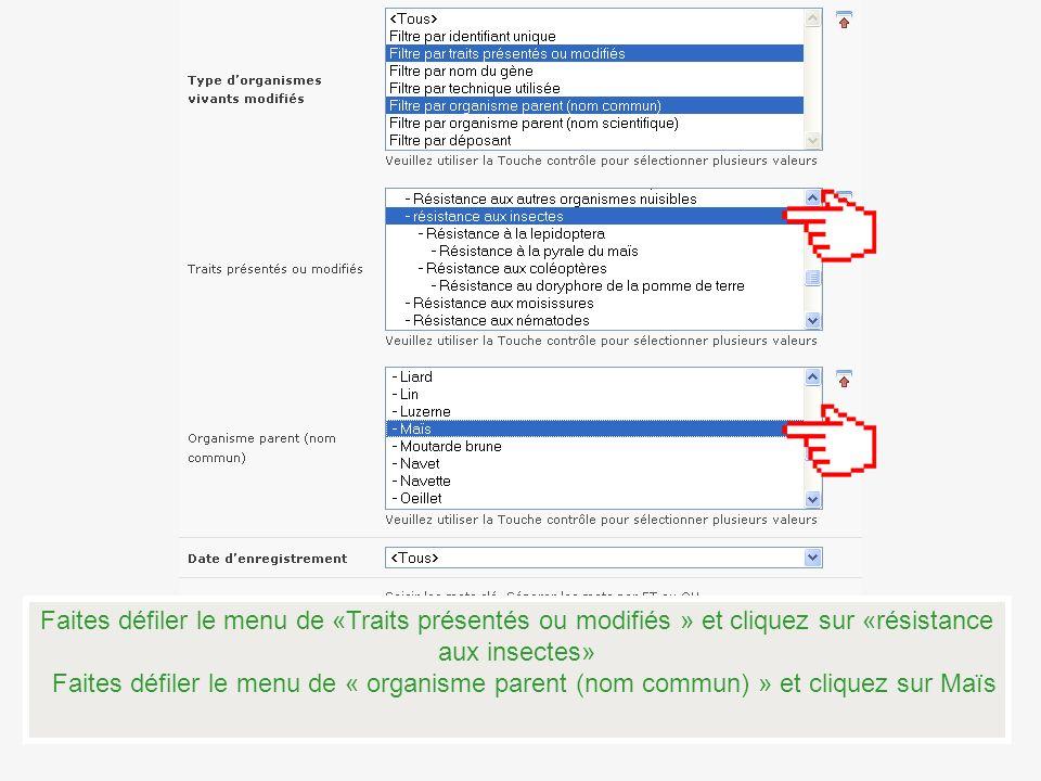 Faites défiler le menu de «Traits présentés ou modifiés » et cliquez sur «résistance aux insectes» Faites défiler le menu de « organisme parent (nom c