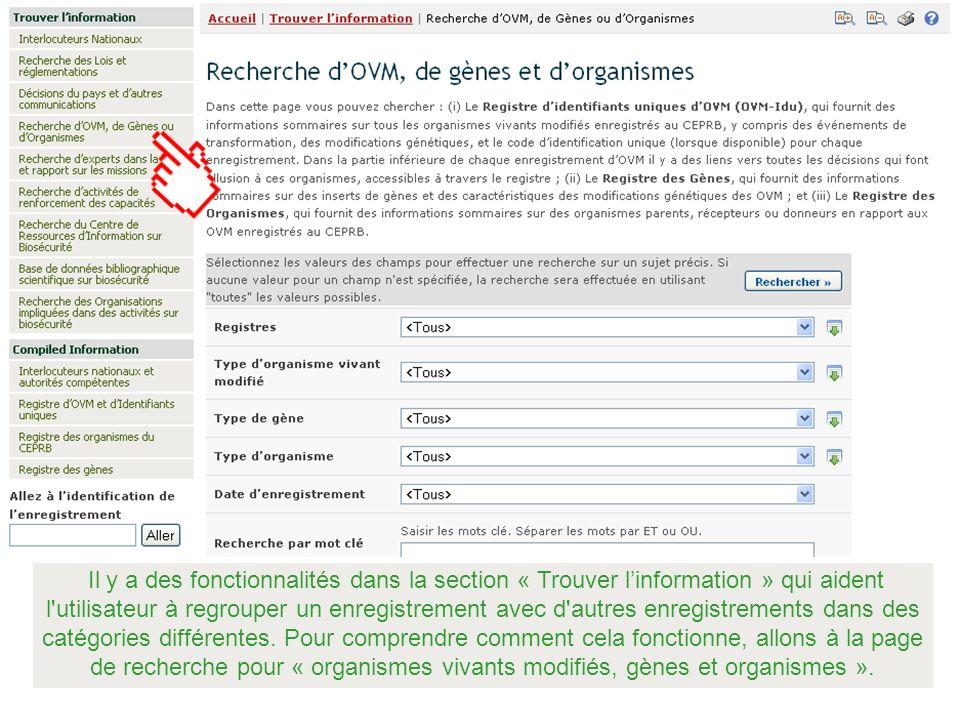 Il y a des fonctionnalités dans la section « Trouver linformation » qui aident l'utilisateur à regrouper un enregistrement avec d'autres enregistremen
