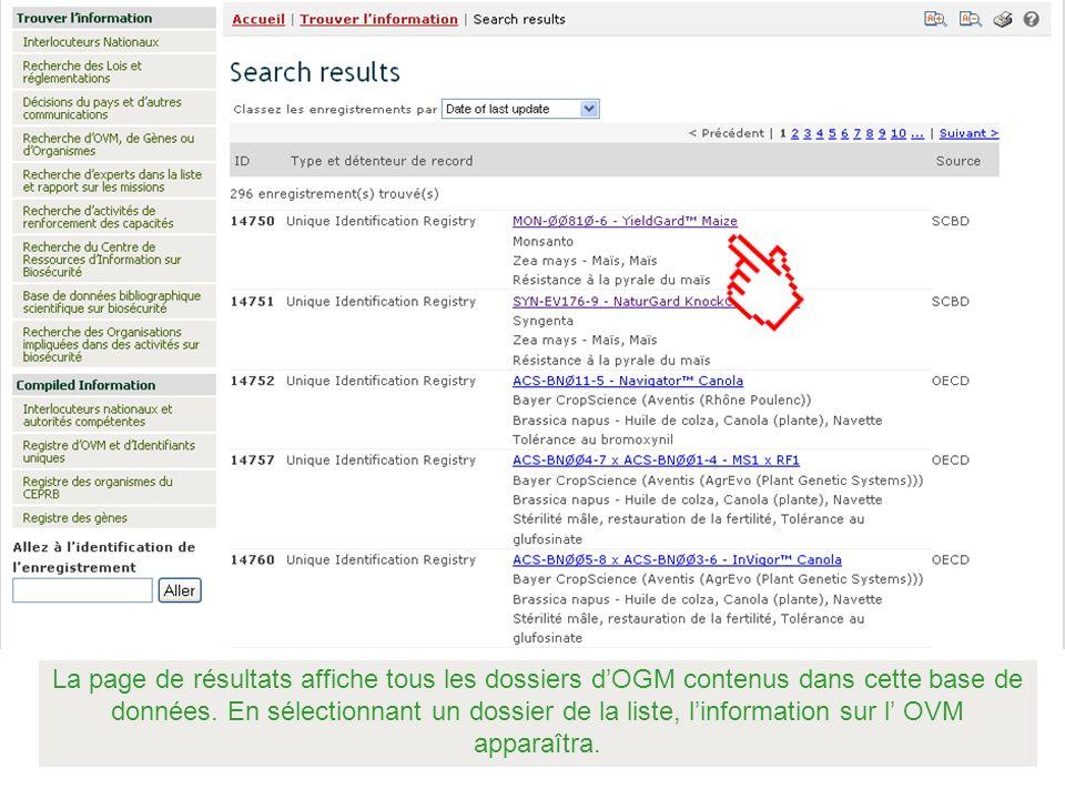 La page de résultats affiche tous les dossiers dOGM contenus dans cette base de données. En sélectionnant un dossier de la liste, linformation sur l O