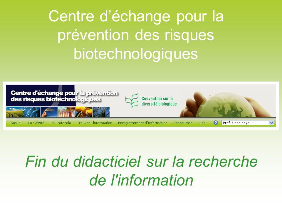 Fin du didacticiel sur la recherche de l'information Centre déchange pour la prévention des risques biotechnologiques