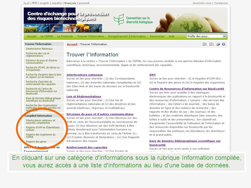 En cliquant sur une catégorie d'informations sous la rubrique Information compilée, vous aurez accès à une liste d'informations au lieu d'une base de