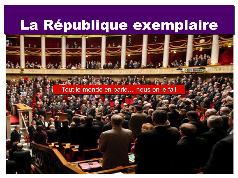 La République exemplaire Tout le monde en parle… nous on le fait