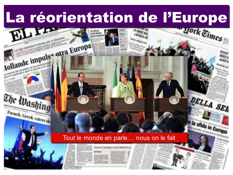 La réorientation de lEurope Tout le monde en parle… nous on le fait