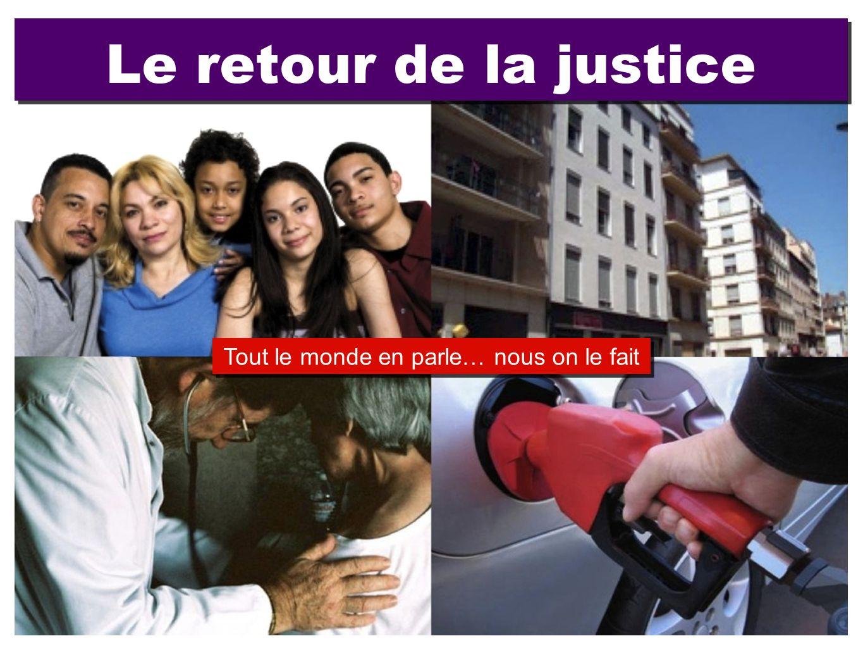 Le retour de la justice Tout le monde en parle… nous on le fait