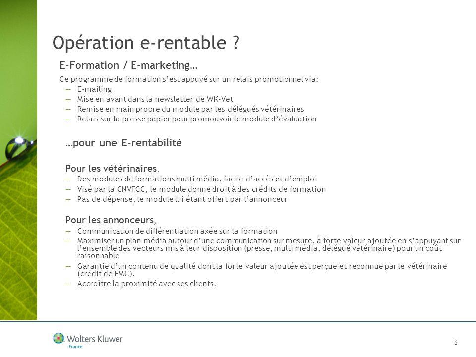 6 Opération e-rentable ? E-Formation / E-marketing… Ce programme de formation sest appuyé sur un relais promotionnel via: E-mailing Mise en avant dans
