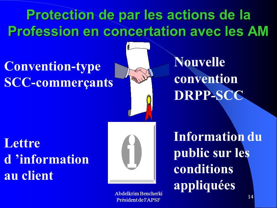 Abdelkrim Bencherki Président de l'APSF 14 Protection de par les actions de la Profession en concertation avec les AM Convention-type SCC-commerçants