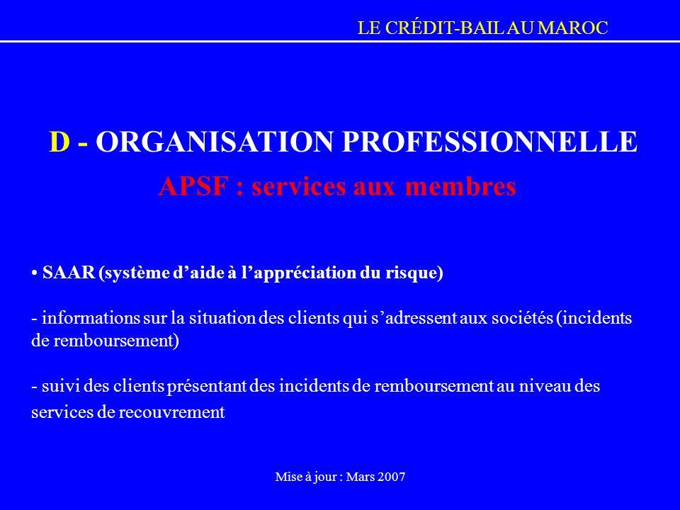 LE CRÉDIT-BAIL AU MAROC Mise à jour : Mars 2007 SAAR (système daide à lappréciation du risque) - informations sur la situation des clients qui sadress